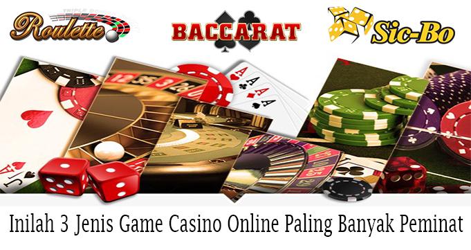 Inilah 3 Jenis Game Casino Online Paling Banyak Peminat