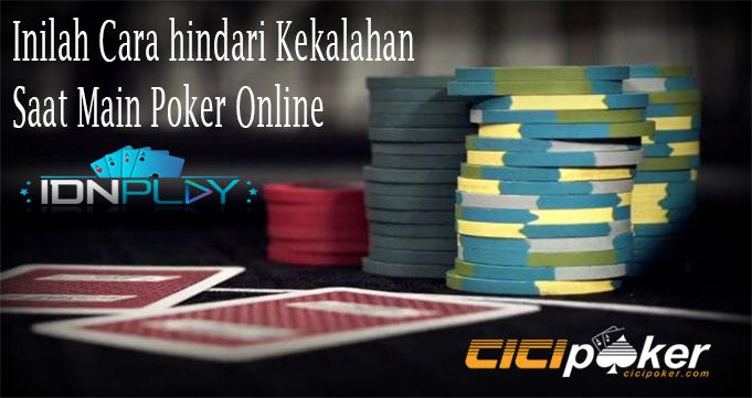 Inilah Cara hindari Kekalahan Saat Main Poker Online